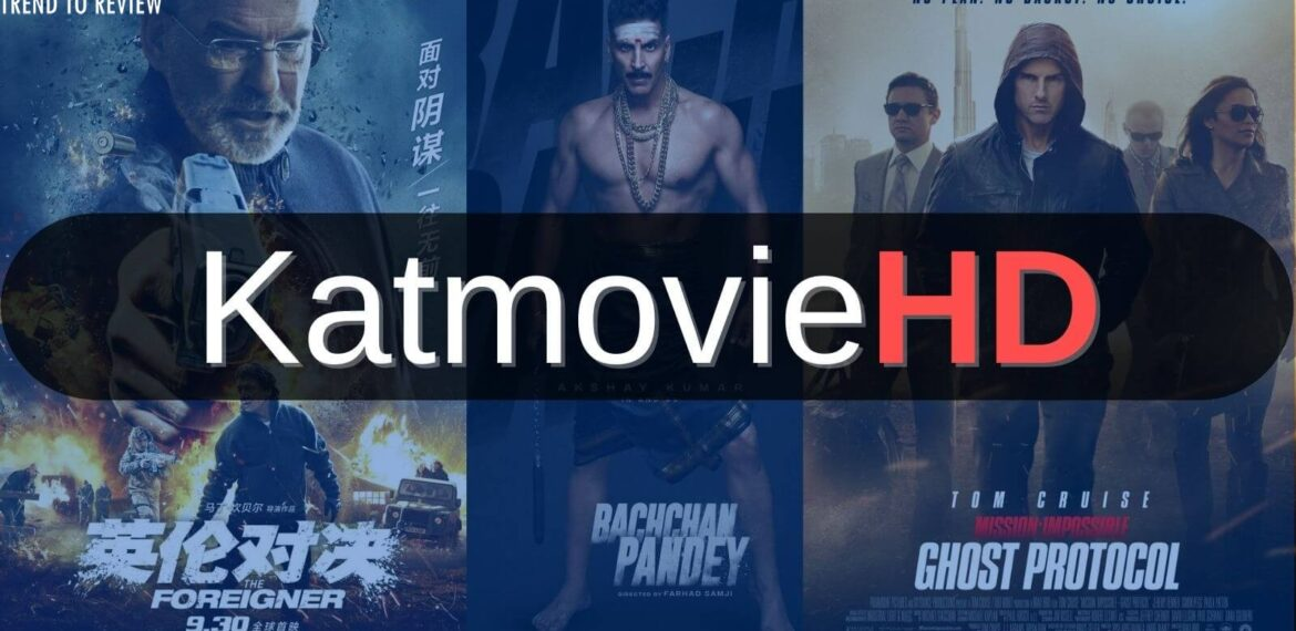 KatMovieHD – Download Bollywood, Hollywood, Tamil HD Movies